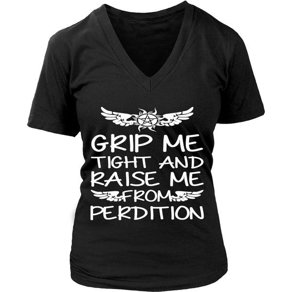 Grip me tight and raise me from Perdition - Apparel - T-shirt - Supernatural-Sickness - 13