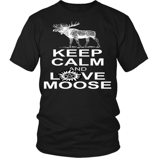 Keep Calm And Love Moose - T-shirt - Supernatural-Sickness - 1