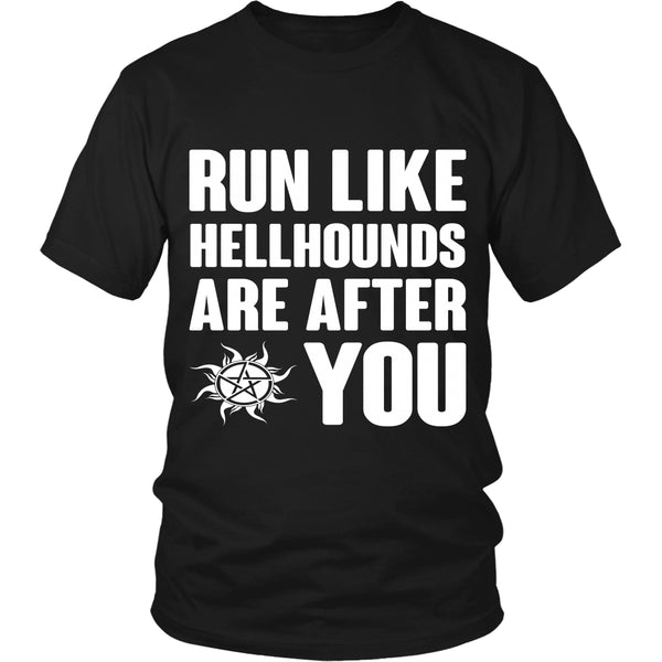 Run like Hellhounds are after You - T-shirt - Supernatural-Sickness - 1