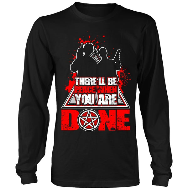 There'll Be Peace When You Are Done - Apparel - T-shirt - Supernatural-Sickness - 4