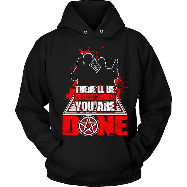 There'll Be Peace When You Are Done - Apparel - T-shirt - Supernatural-Sickness - 7