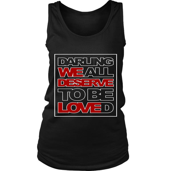 We All Deserve To Be Loved - Apparel - T-shirt - Supernatural-Sickness - 10