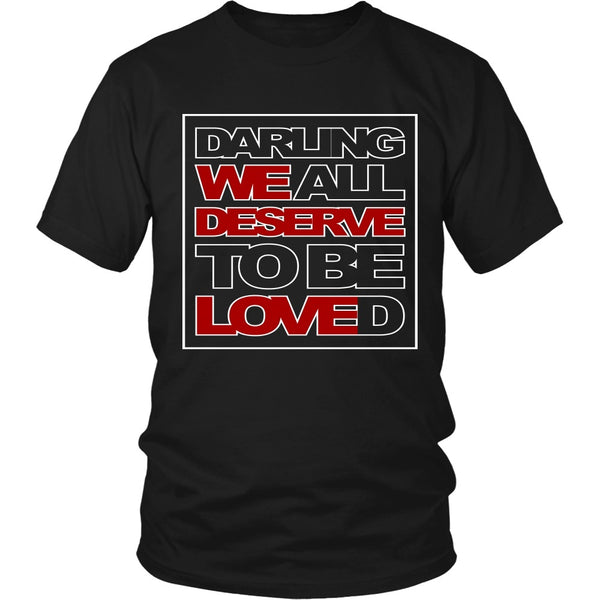 We All Deserve To Be Loved - Apparel - T-shirt - Supernatural-Sickness - 1