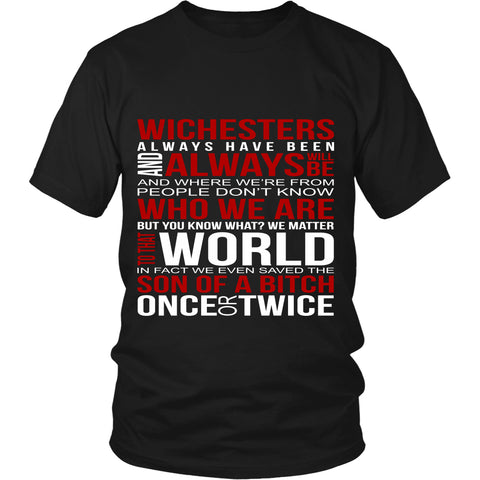 Winchesters always have been and always will be - Apparel - T-shirt - Supernatural-Sickness - 1