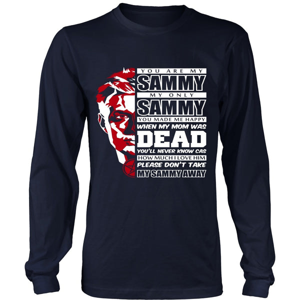 You Are My Sammy - Apparel - T-shirt - Supernatural-Sickness - 6