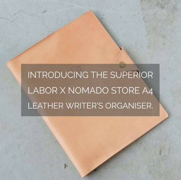 Introducing the Superior Labor x Nomado Store A4 Leather Writer's Organiser.