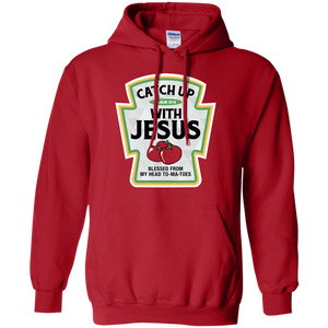 Catch Up with Jesus Hoodie