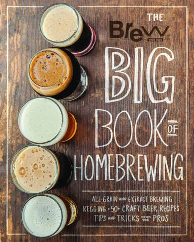 Big Book of Homebrewing - Brew Your Own - Grain To Glass