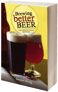 Brewing Better Beer - Gordon Strong - Grain To Glass