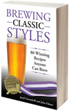 Brewing Classic Styles - Jamil Zainasheff / John Palmer - Grain To Glass