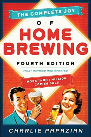 The Complete Joy of Homebrewing (4th Edition) - Charlie Papazian - Grain To Glass