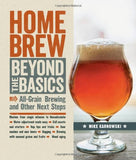 Homebrew Beyond the Basics: All-Grain Brewing and Other Next Steps - Mike Karnowski - Grain To Glass