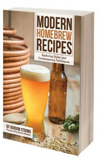 Modern Homebrew Recipes - Gordon Strong - Grain To Glass
