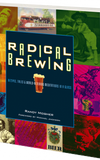 Radical Brewing - Randy Mosher - Grain To Glass