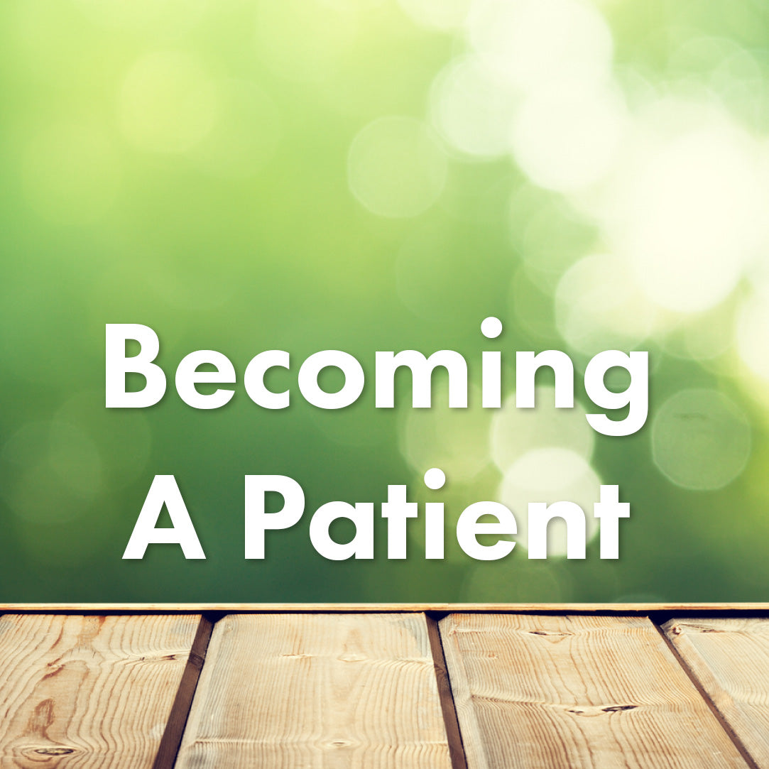 Becoming A Patient