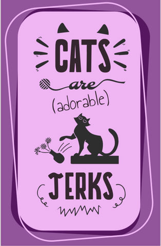 "Cats Are (Adorable) Jerks 11"" x 17"" Print"