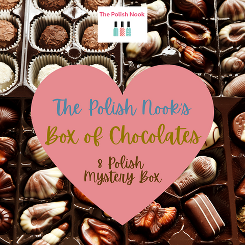 The Polish Nook's Box of Chocolates