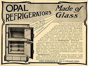 1906 Ad Opal Refrigerator Glass Eureka Indianapolis - ORIGINAL ADVERTISING CL4
