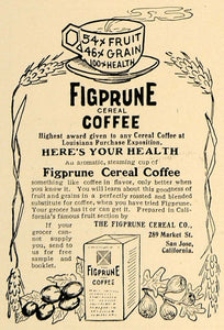 1905 Ad Antique Figprune Cereal Coffee Company San Jose - ORIGINAL CL7