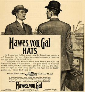 1910 Ad Hawes Von Gal Hats Fashion Style Menswear Derby - ORIGINAL PM2