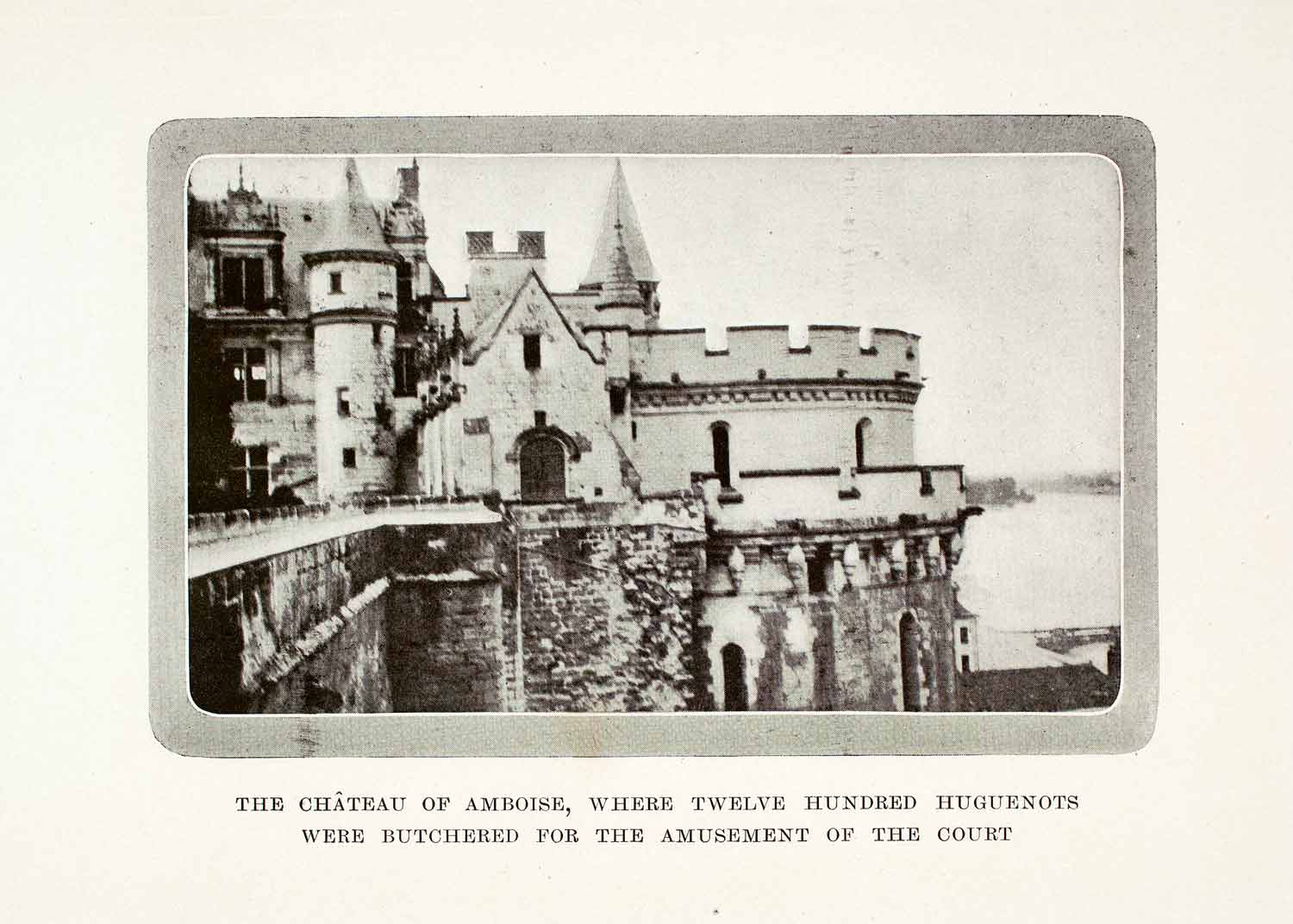 1911 Halftone Print Royal Chateau Amboise Indre-et-Loire Valley France XGVA3