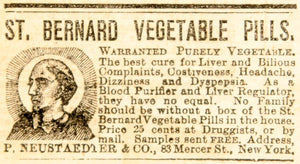 1887 Ad St. Bernard Vegetable Pills Medical Quackery Cure P. Neustaedter YOA1