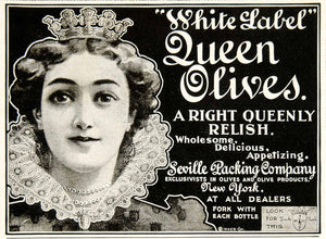 1900 Ad Vintage White Label Queen Olives Relish Seville Packing Company YSN2