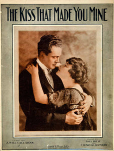 1915 Sheet Music The Kiss That Made You Mine Song J Will Callahan Lovers ZSM2