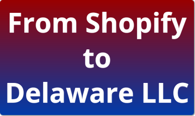 From Shopify Store to Delaware LLC: Why You Should Incorporate Your Business in Delaware