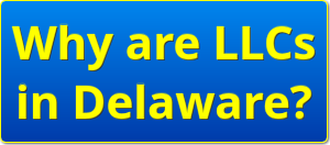Why are LLCs in Delaware?