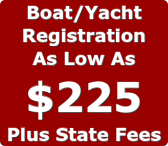 boat or yacht registration as low as 225 dollars plus state filing fees