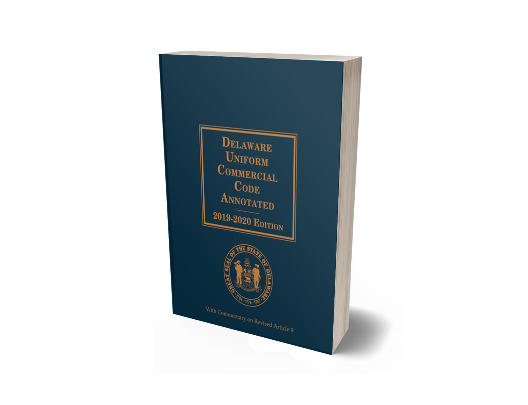 Delaware Uniform Commercial Code (UCC) Annotated Handbook