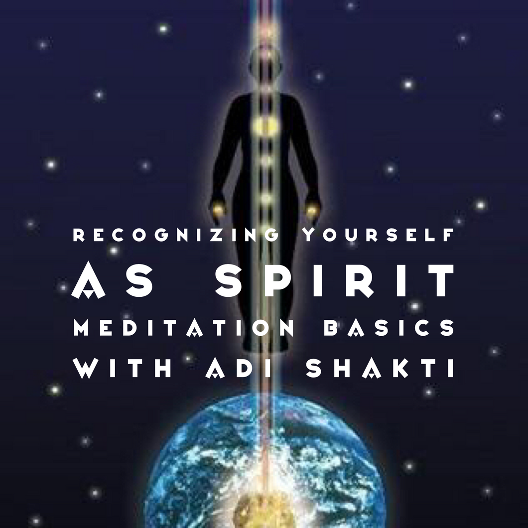 Recognizing Yourself as Spirit: meditation Basics 9/11