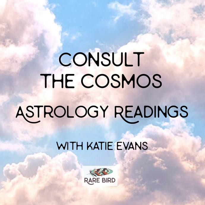 Consult the Cosmos ~ Astrology Readings 4/18
