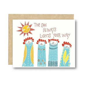 The Sun Always Lights Your Way Card