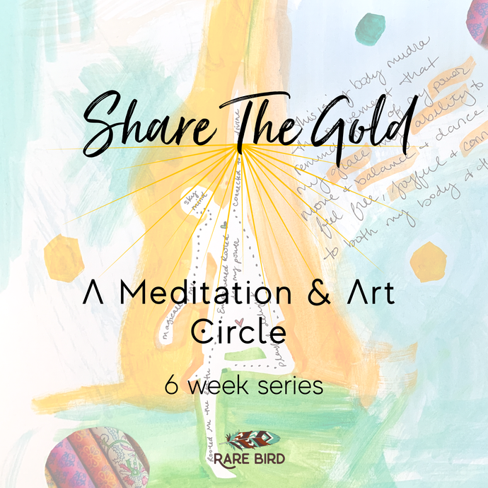 Share The Gold: Meditation & Art Series 3/4