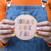 Courage Above Fear Embroidery Kit