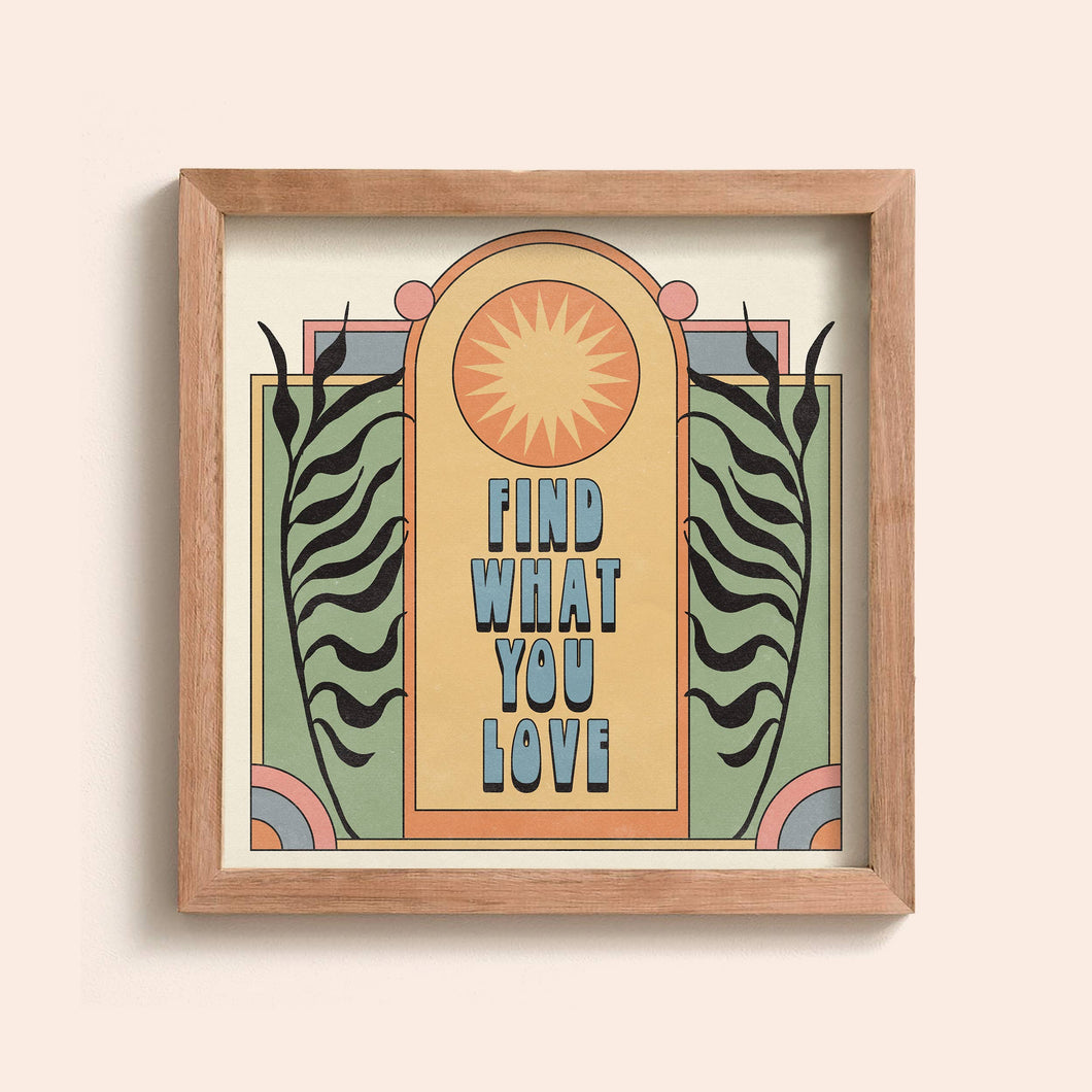 Find What You Love Print