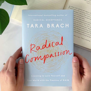 Radical Compassion: Learning to Love Yourself and Your World