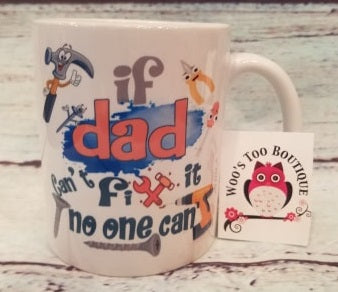 If Dad Can't Fix It, No One Can - 11 oz Coffee Mug - Father's Day - Humor