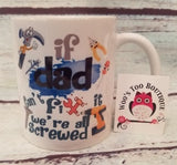 If Dad Can't Fix It, We're All Screwed - 11 oz Coffee Mug - Father's Day - Humor