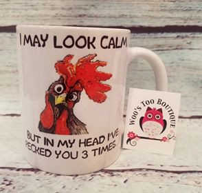 I May Look Calm But in My Head I've Pecked You 3 Times, 11 oz Coffee Mug, Chicken, Hen, Rooster