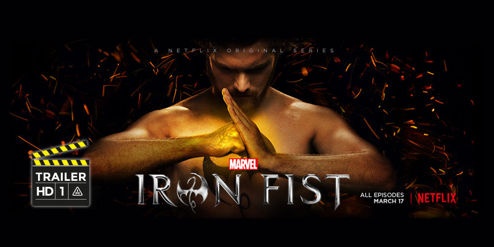 VIDEO | Iron Fist (Puños de Hierro) - 1er Trailer