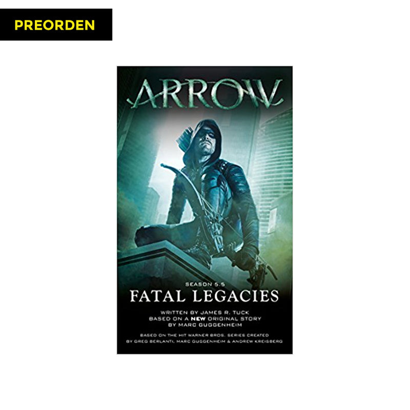 Arrow:  Fatal Legacies - Novela - Inglés