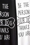 Be The Person Your Dog Thinks You Are Black Tank - Pandaloon