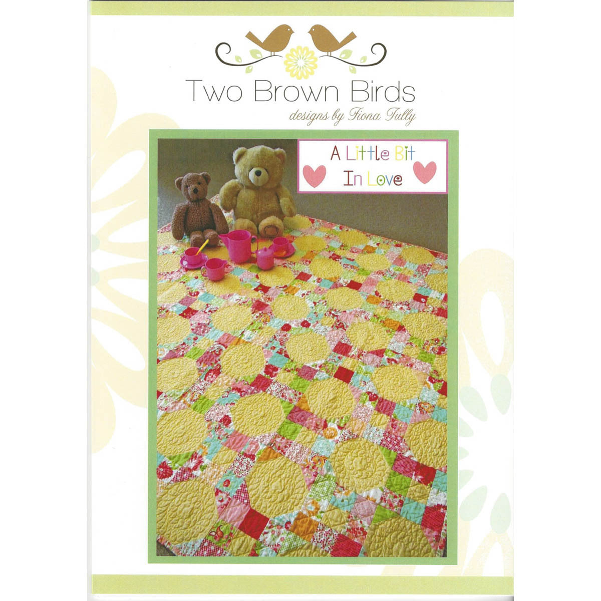 A LITTLE BIT IN LOVE - Quilt Pattern - by Australian Designer Fiona Tully - brand Two Brown Birds