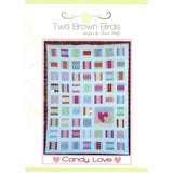 CANDY LOVE -  Quilt Pattern - by Australian Designer Fiona Tully - brand Two Brown Birds