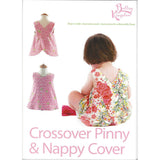 CROSSOVER PINNY & NAPPY COVER - Pattern by Bettsy Kingston