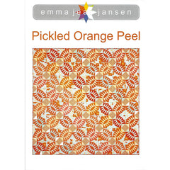 PICKLED ORANGE PEEL & TEMPLATE SET - Quilt Pattern - by Australian Designer Emma Jean Jansen