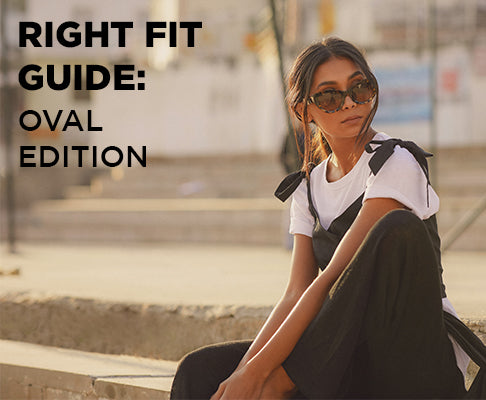 RIGHT FIT GUIDE: OVAL
